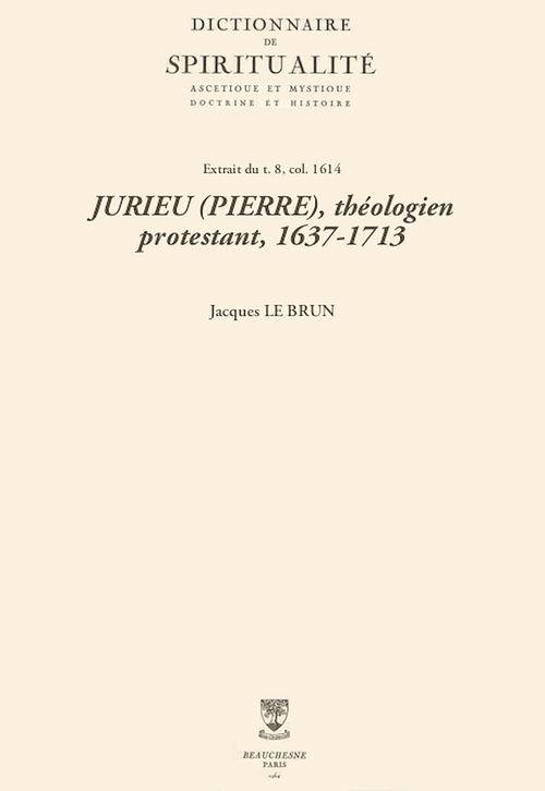 JURIEU (PIERRE), théologien protestant, 1637-1713
