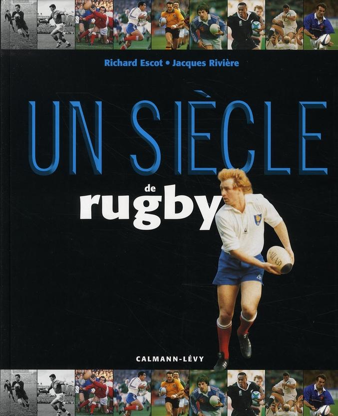 Un siècle de rugby (édition 2006)