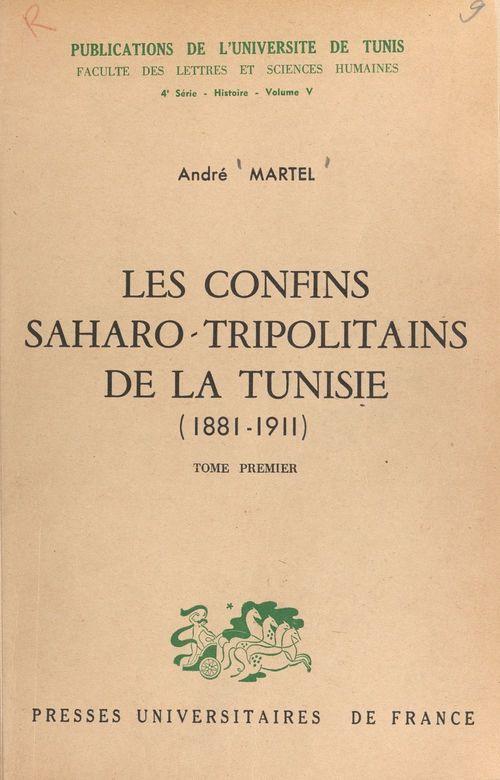 Les confins saharo-tripolitains de la Tunisie, 1881-1911 (1)