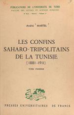 Les confins saharo-tripolitains de la Tunisie, 1881-1911 (1)  - André Martel