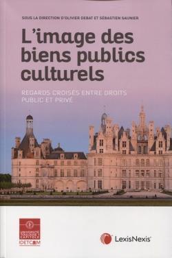 L'image des biens publics culturels ; regards croisés entre droits public et privé