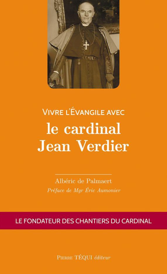 VIVRE L'EVANGILE AVEC LE CARDINAL JEAN VERDIER