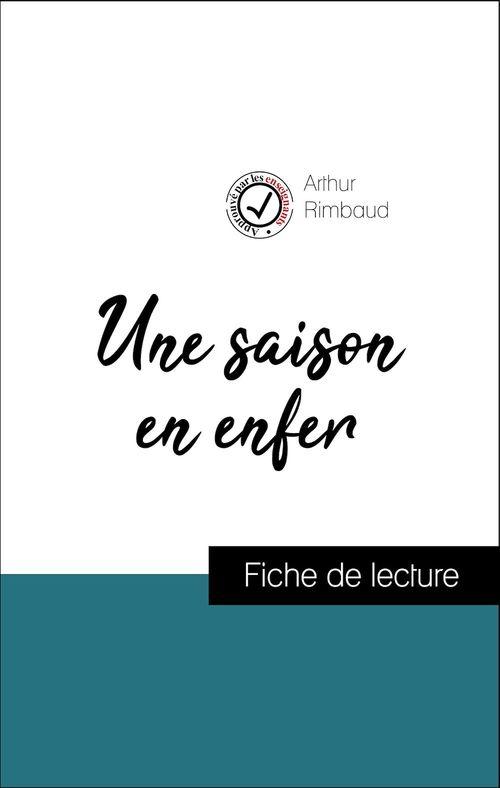 Analyse de l'oeuvre : Une saison en enfer (résumé et fiche de lecture plébiscités par les enseignants sur fichedelecture.fr)