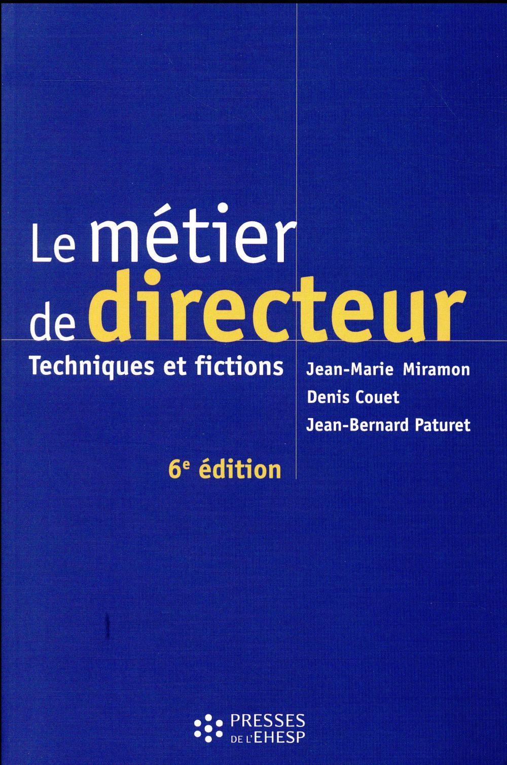 Le métier de directeur ; techniques et fictions (6e édition)