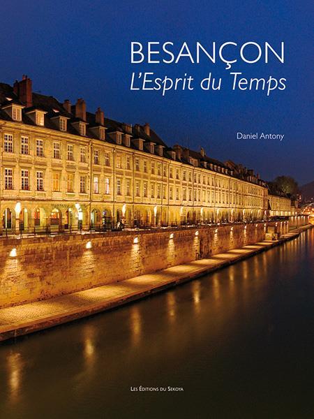 Besançon ; l'esprit du temps (4e édition)