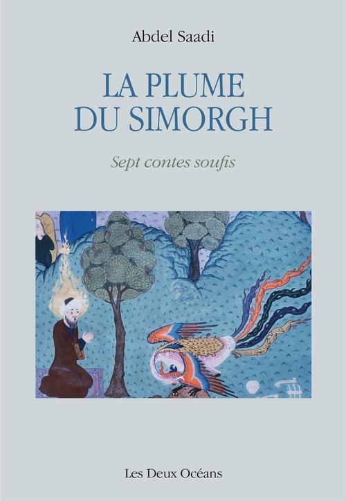 La plume du simorgh ; sept contes soufis