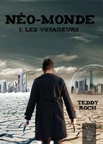 Neo-monde - t01 - neo-monde i. les voyageurs  - Teddy Roch