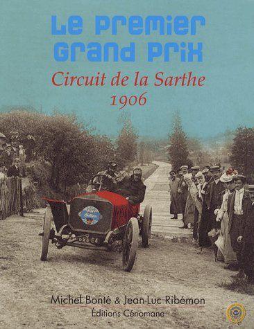Le premier grand prix ; circuit de la Sarthe ; 1906