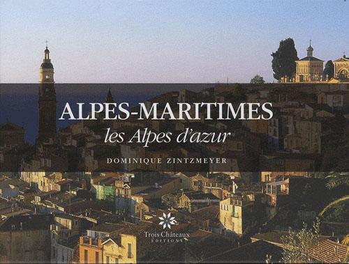 Alpes-Maritimes ; les Alpes d'azur