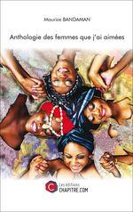 Anthologie des femmes que j'ai aimées  - Maurice Bandaman