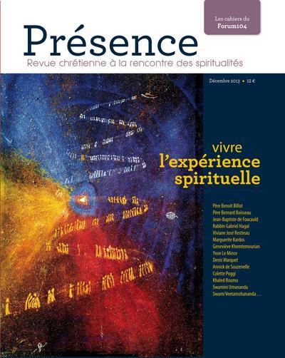 Presence n.1 ; vivre l'experience spirituelle