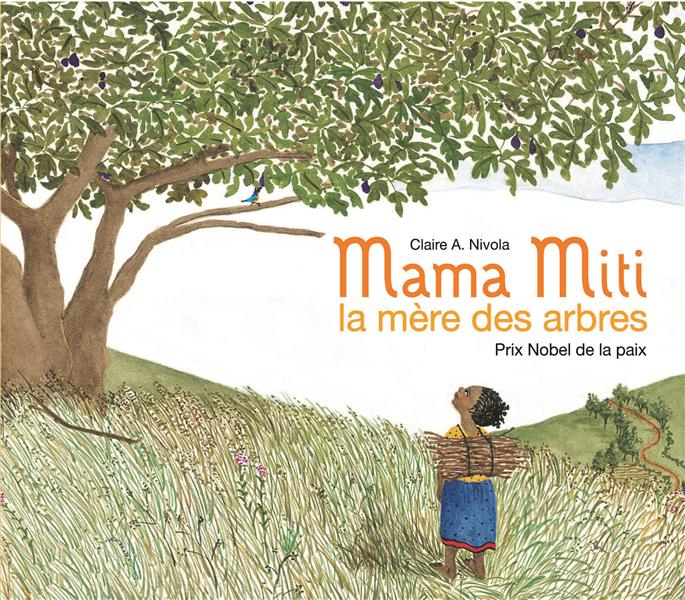 Mama Miti ; la mère des arbres