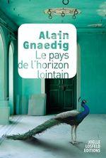 Vente EBooks : Le pays de l'horizon lointain  - Alain Gnaedig
