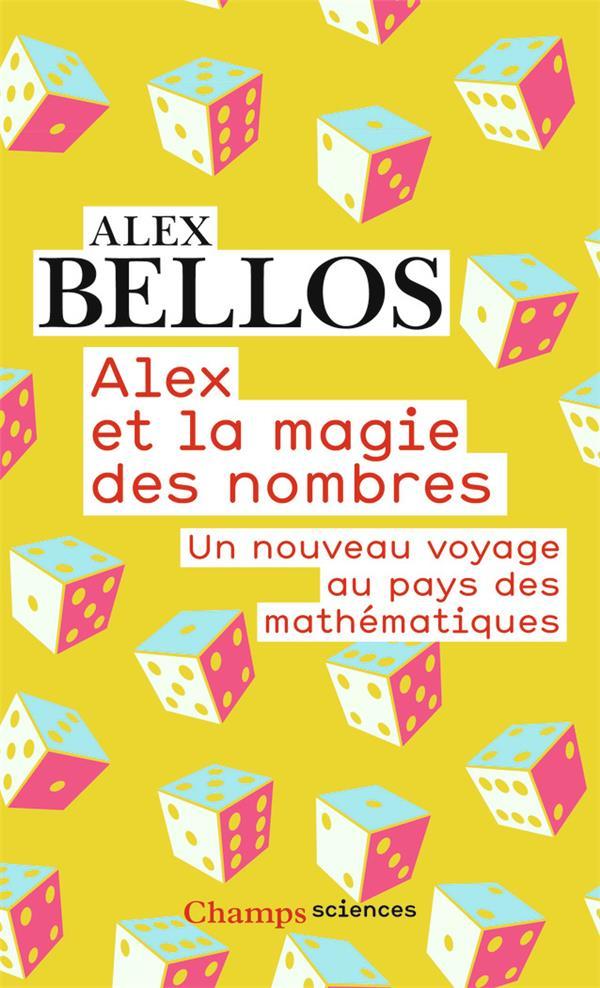 Alex et la magie des nombres ; un nouveau vçoyage au pays des mathématiques