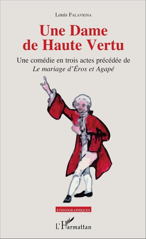 Une dame de haute vertu ; le mariage d'Eros et d'Agapé