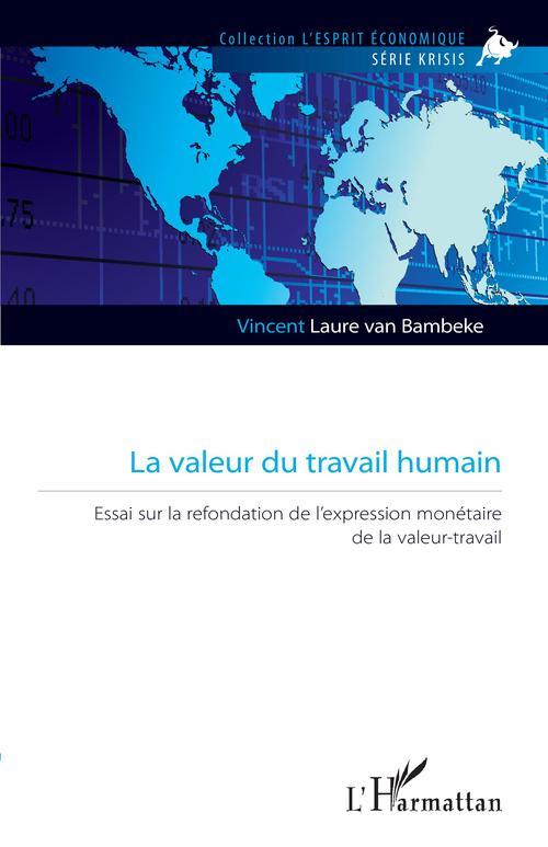 La valeur du travail humain ; essai sur la refondation de l'expression monétaire de la valeur-travail