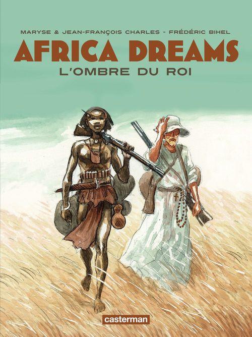 Africa dreams t.1 ; l'ombre du roi