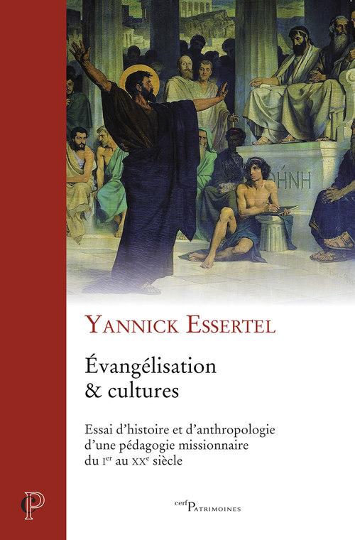 Evangelisation & cultures - essai d'histoire et d'anthropologie d'une pedagogie missionnaire du ier