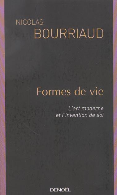 Formes de vie l'art moderne et l'invention de soi