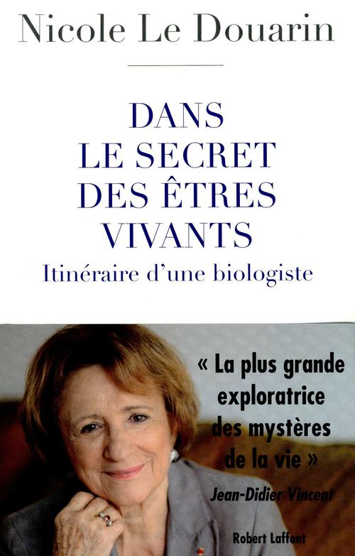 Dans le secret des êtres vivants ; itinéraire d'une biologiste