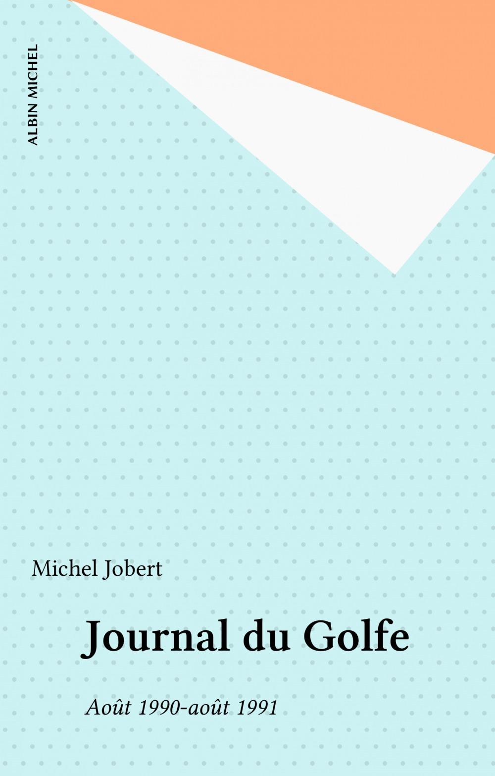 Journal du golfe. aout 1990-aout1991