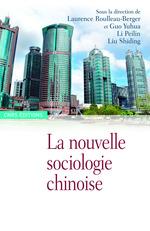 La nouvelle sociologie chinoise  - Laurence ROULLEAU-BERGER - Li Peilin - Liu Shiding - Yuhua Guo