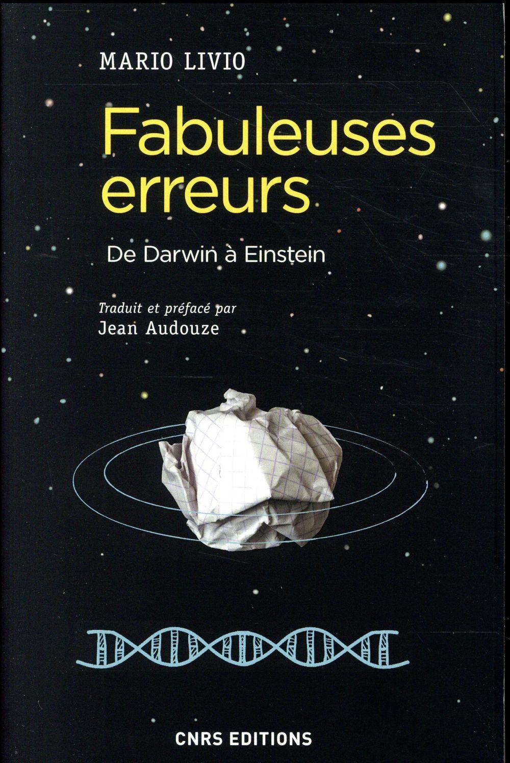 FABULEUSES ERREURS - DE DARWIN A EINSTEIN