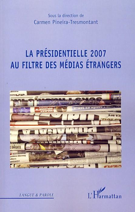 La présidentielle 2007 au filtre des médias étrangers