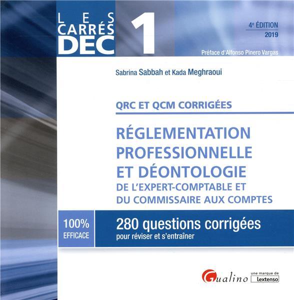 QRC et QCM corrigées ; réglementation professionnelle et déontologie (édition 2019)