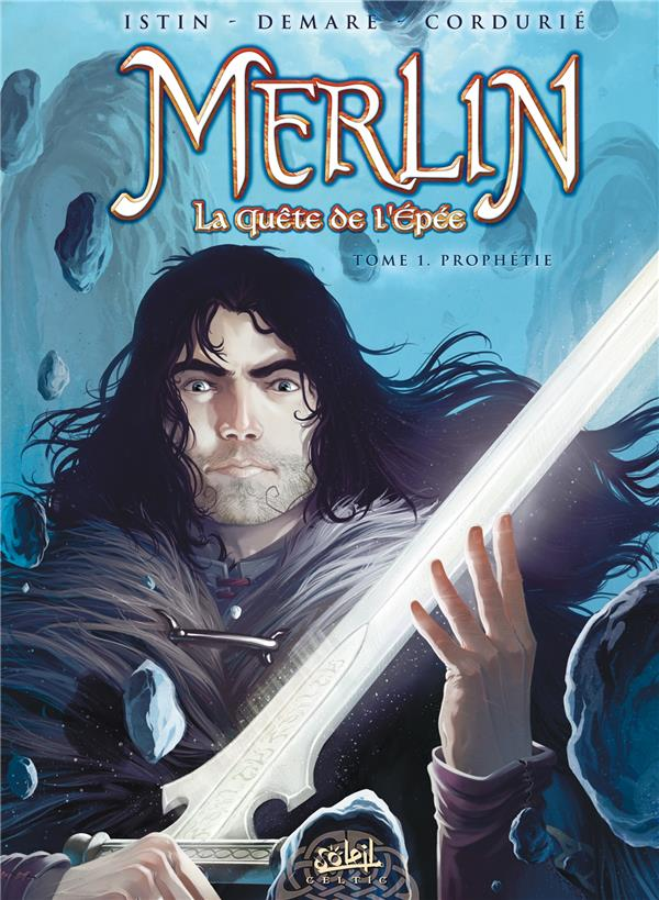 Merlin - la quête de l'épée T.1 ; prophétie
