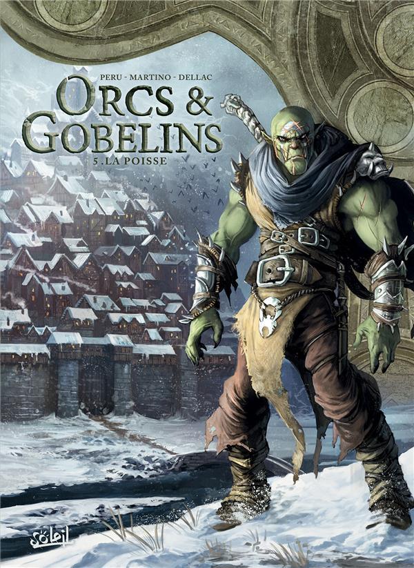 ORCS et GOBELINS T.5  -  LA POISSE PERU/MARTINO/DELLAC