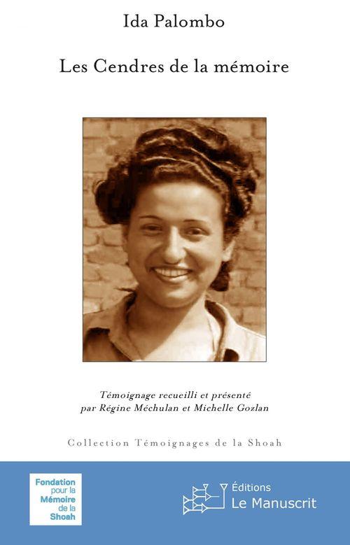 Les Cendres de la mémoire  - Ida Palombo