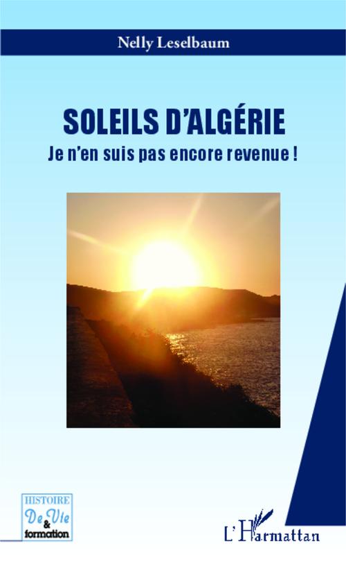 Soleils d'Algérie ; je n'en suis pas encore revenue !