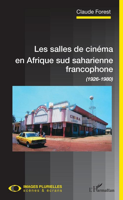 Les salles de cinéma en Afrique sud saharienne francophone (1926-1980)