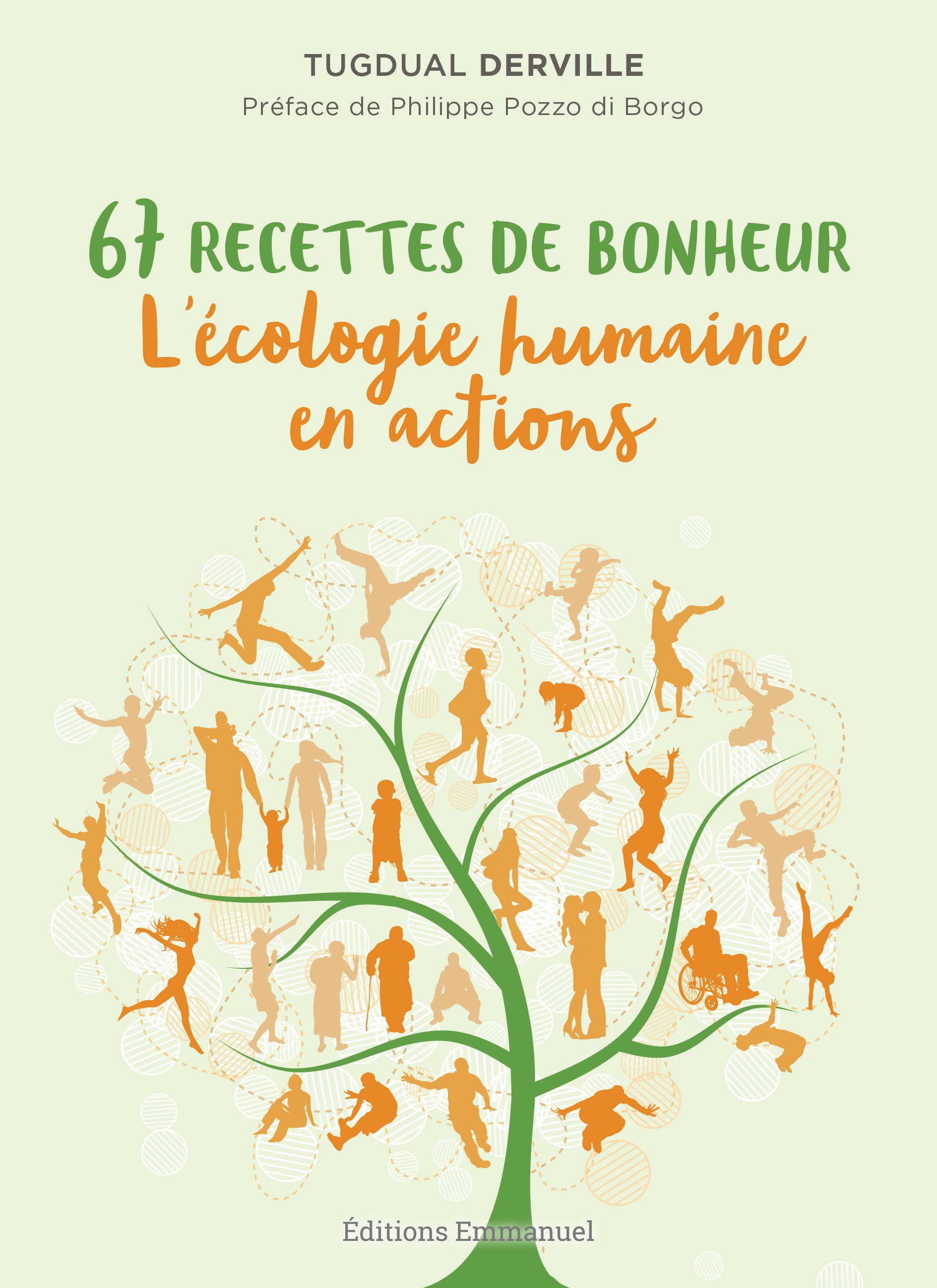 67 recettes de bonheur ; l'écologie humaine en actions