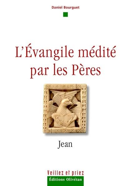 l'évangile médité par les pères ; Jean