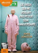 Vente AudioBook : Le vieux qui ne voulait pas fêter son anniversaire  - Jonas Jonasson