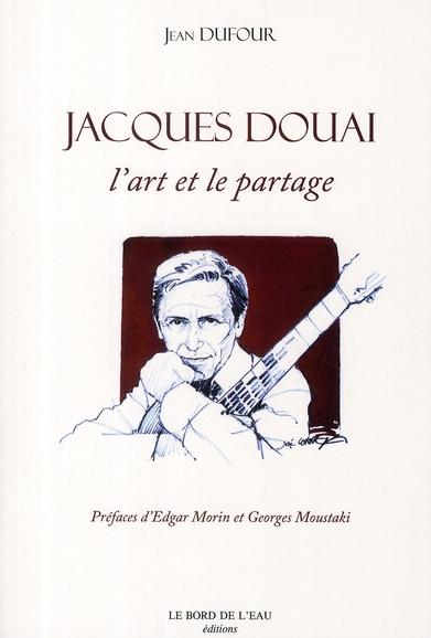 Jacques Douai, L'Art Et Le Partage