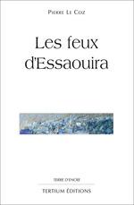 Vente Livre Numérique : Les feux d'Essaouira  - Pierre le Coz