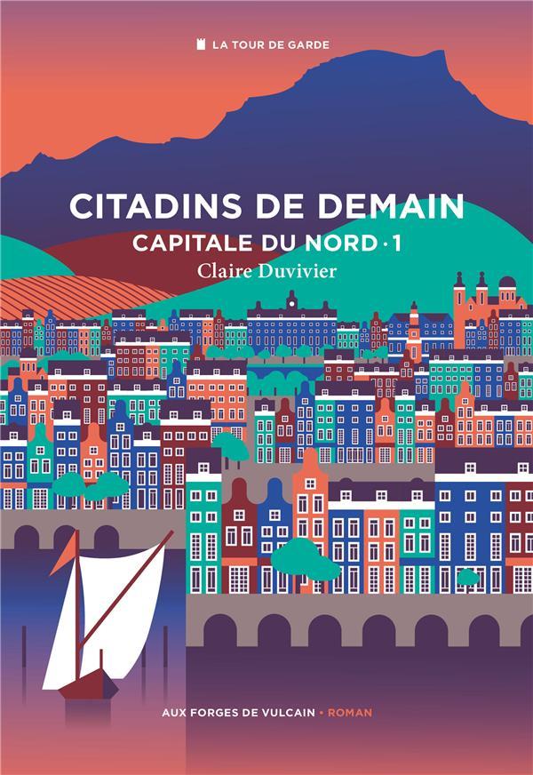 citadins de demain t.1 : capitale du nord