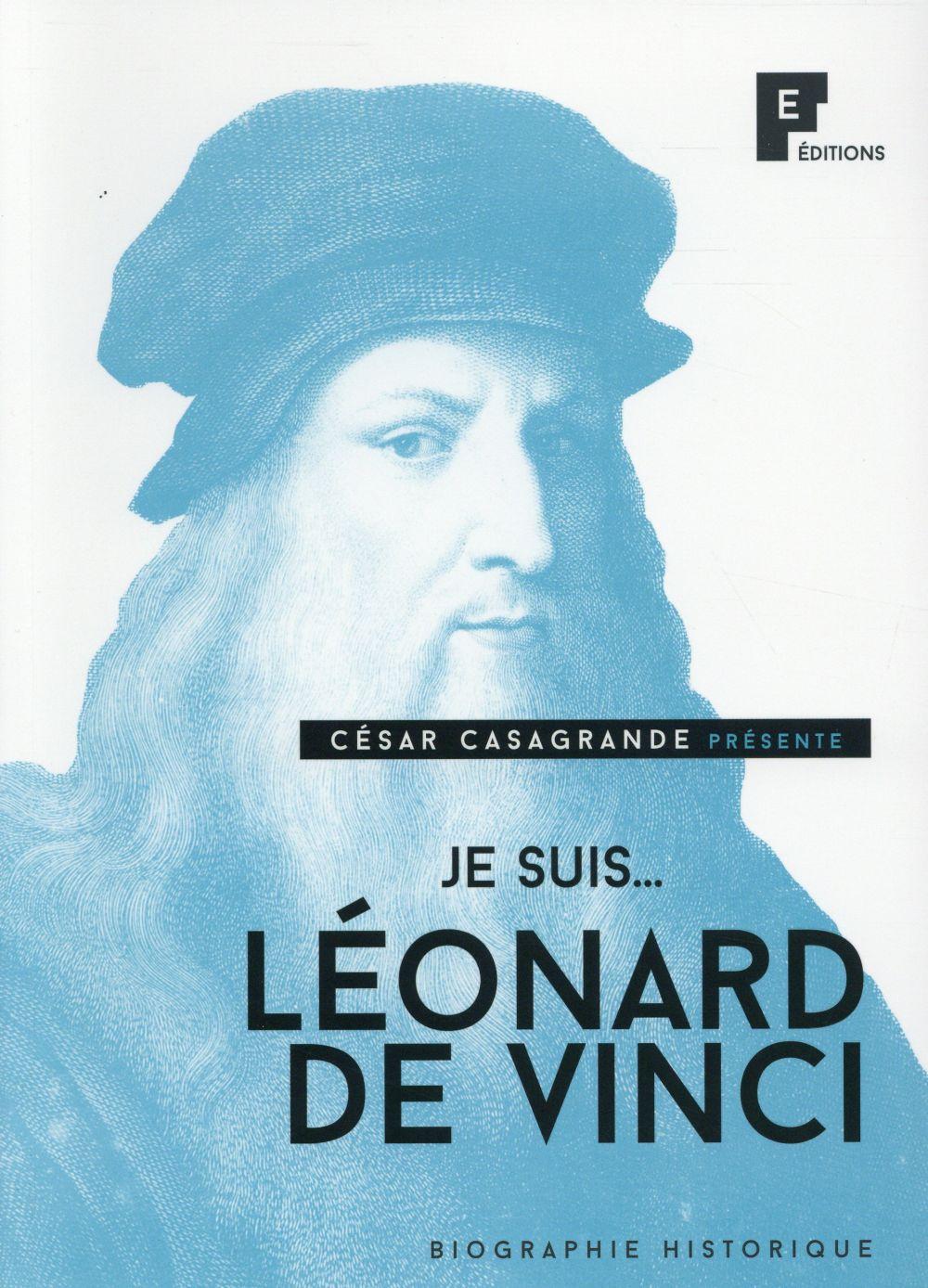 JE SUIS... ; Léonard de Vinci