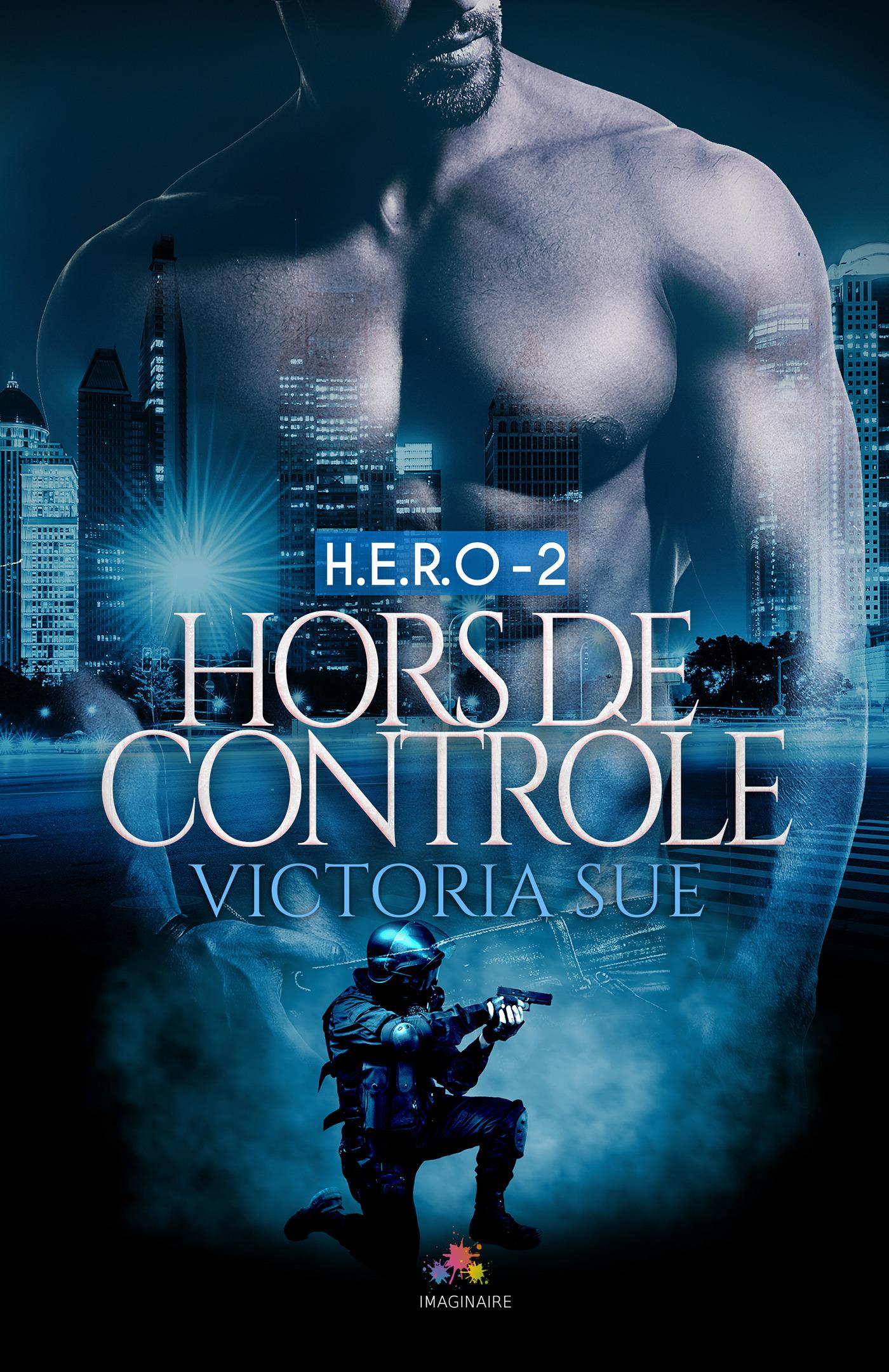 H.e.r.o. t.2 ; hors de contrôle