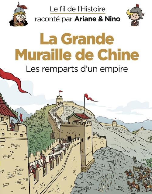 Le fil de l'Histoire raconté par Ariane & Nino T.14 ; la grande muraille de Chine, les remparts d'un empire