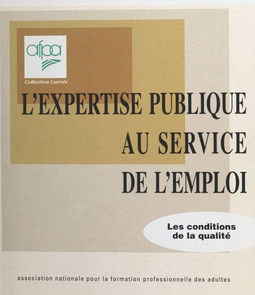 L'expertise publique au service de l'emploi : les conditions de la qualité