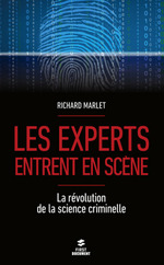 Les experts entrent en scène ; la révolution de la science criminelle