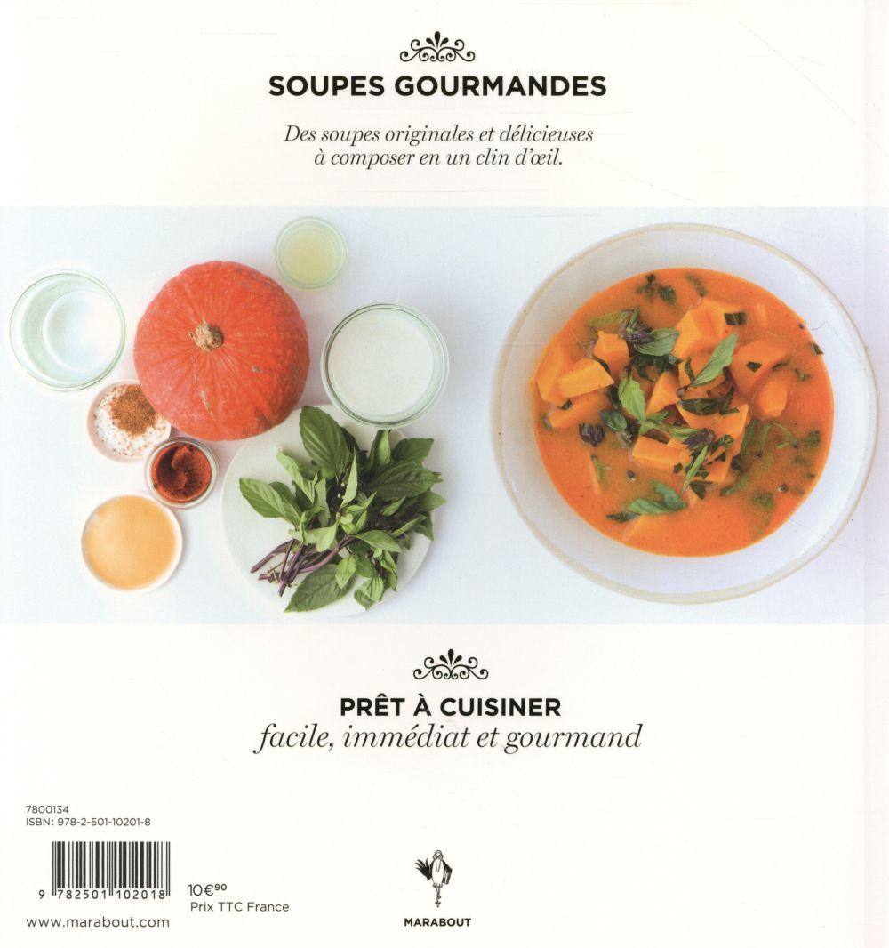 Soupes gourmandes - Anna Helm Baxter - Marabout - Grand format - Place des  Libraires