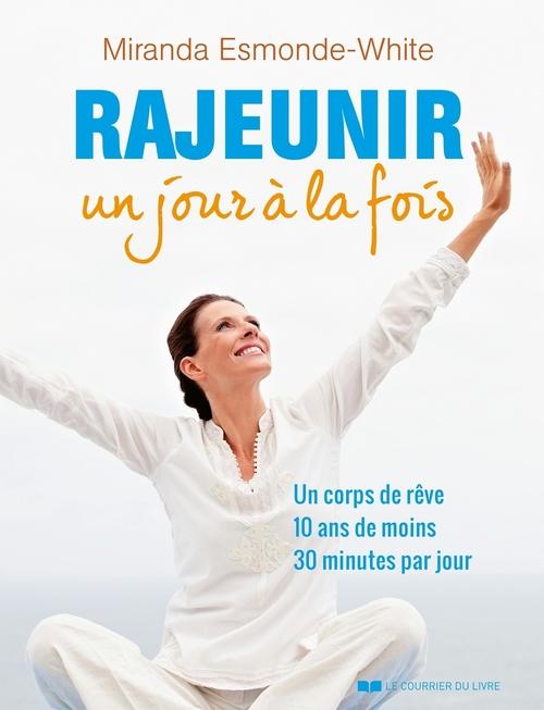 Rajeunir un jour à la fois ; un corps de rêve, 10 ans de moins, 30 minutes par jour