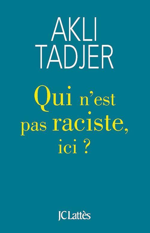 Qui n'est pas raciste ici ?  - Akli Tadjer