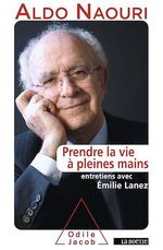 Vente Livre Numérique : Prendre la vie à pleines mains  - Aldo Naouri