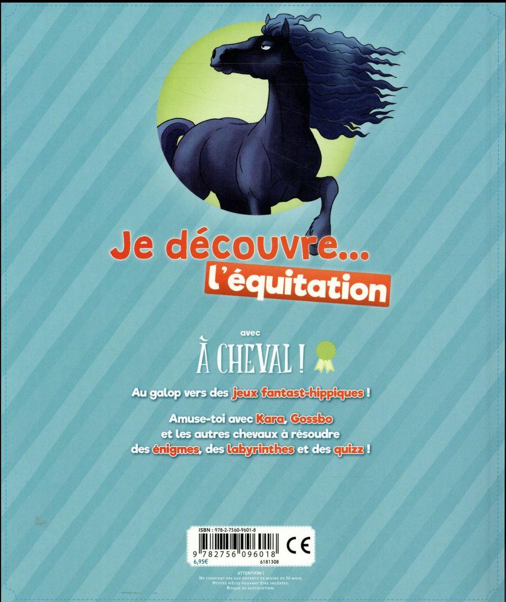 à cheval ! ; je découvre... l'équitation  ; des jeux, des énigmes et des autocollants